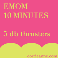 WODS Your Mom Could Do Day #8: EMOM Dumbbell Thrusters