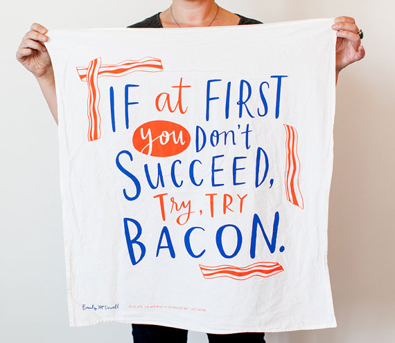 try bacon
